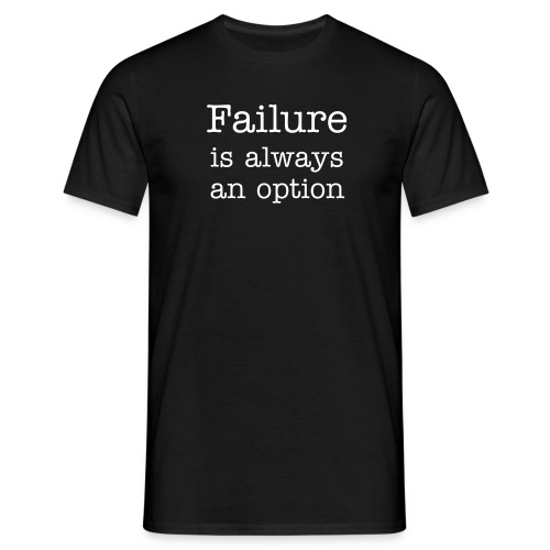 Failure is always an option - Herre-T-shirt