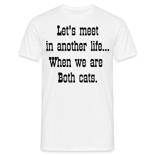 When we are both cats - T-shirt herr