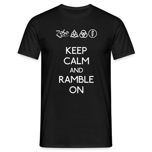 Keep Calm and Ramble On Tee - Men's T-Shirt