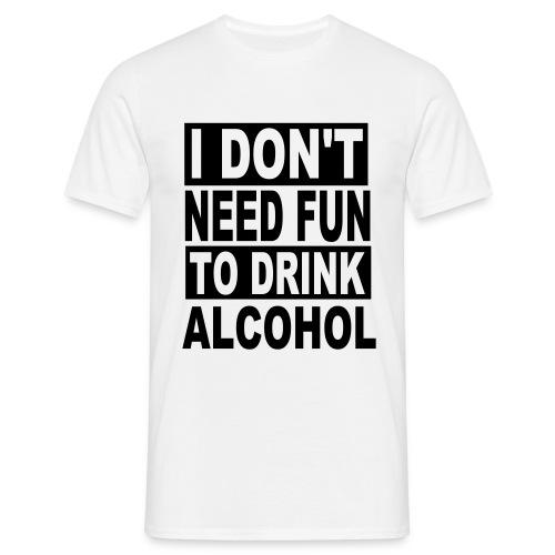 I don't need Fun Men's Classic T-Shirt (Black Text) - Men's T-Shirt