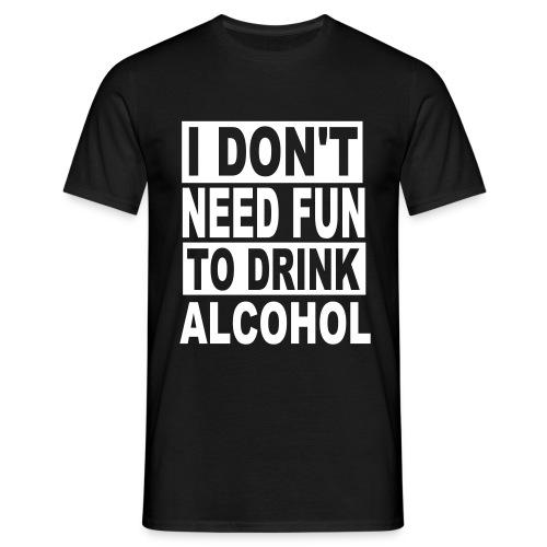 I don't need Fun Men's Classic T-Shirt (White Text) - Men's T-Shirt
