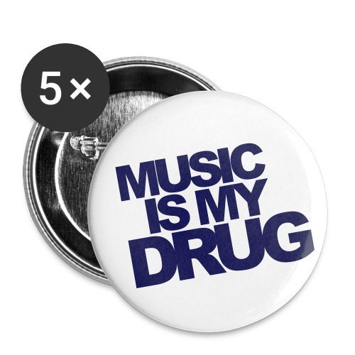 Music is my drug - Buttons large 2.2''/56 mm(5-pack)