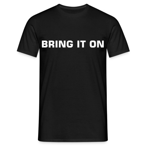 Bring It On - Men's T-Shirt