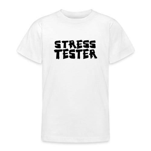 stresstester - Kindershirt - Teenager T-Shirt