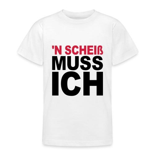 ´n Scheiss muss ich ich - Kindershirt - Teenager T-Shirt