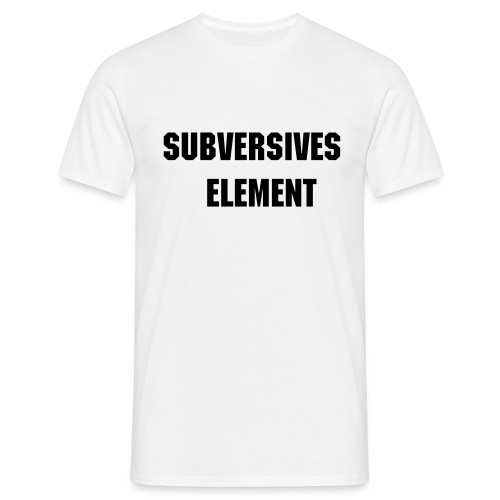 subversives Element - Männer T-Shirt