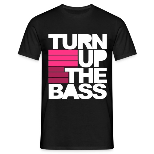 Turn up the Bass t-shirt - Men's T-Shirt