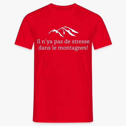 No Stress in the mountains - French - Men's T-Shirt