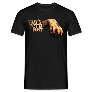 Funny T-shirt That's Gotta Hurt - Mannen T-shirt