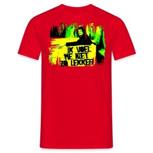 Funny T-shirt Ik voel me niet lekker - Mannen T-shirt