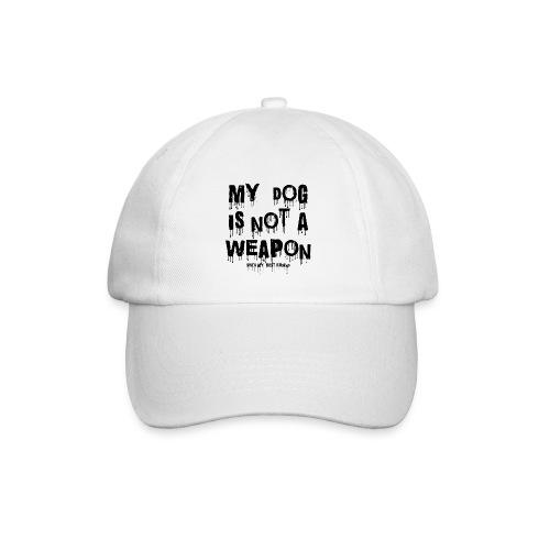 my dog is not a weapon baseball cap - Baseball Cap