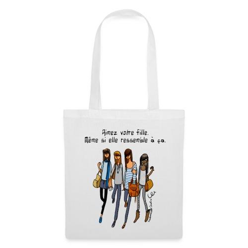 sac aime ta fille - Tote Bag