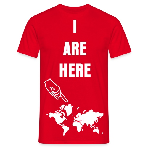 I ARE HERE - Men's T-Shirt
