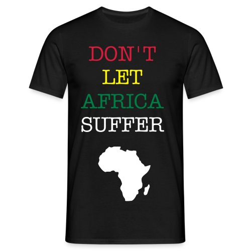 Don't let Africa suffer - T-shirt herr