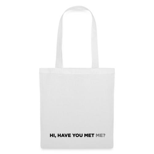 have you met me - Stoffbeutel