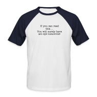 T-Shirts ~ Men's Baseball T-Shirt ~ If you can read this...male tee