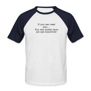 If you can read this...male tee - Men's Baseball T-Shirt