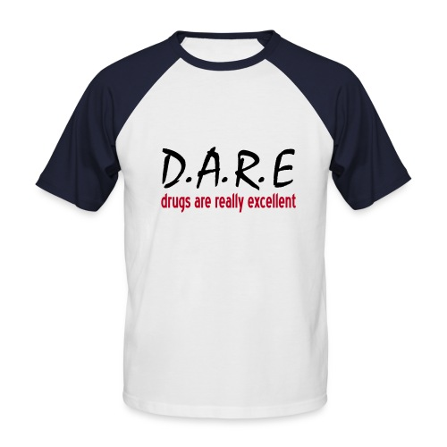 D.A.R.E - Men's Baseball T-Shirt