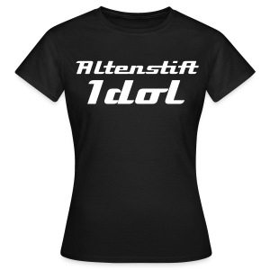 Altenstift Idol - Frauen T-Shirt
