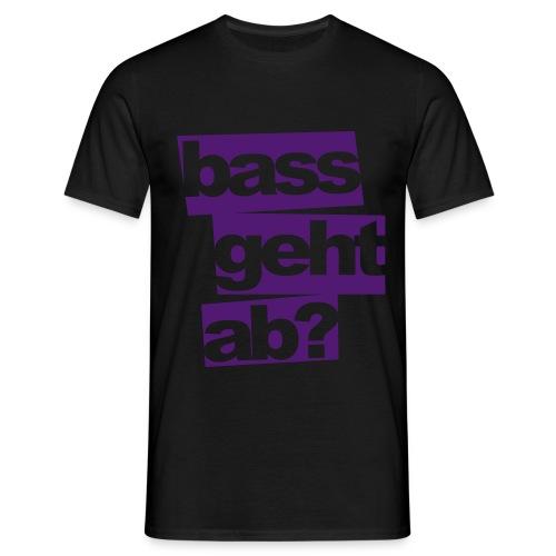 House Beatz bass geht ab? Shirt - Männer T-Shirt