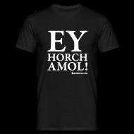 T-Shirts ~ Männer T-Shirt ~ EY HORCH AMOL!