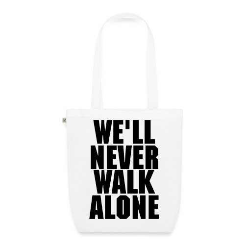 Never Walk Alone Tote - EarthPositive Tote Bag