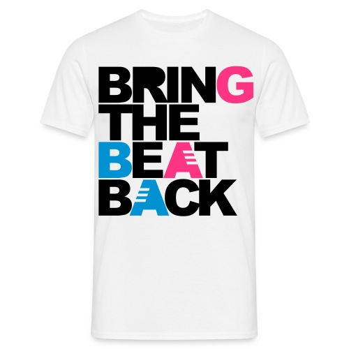 Bring The Beat Back - Men's T-Shirt