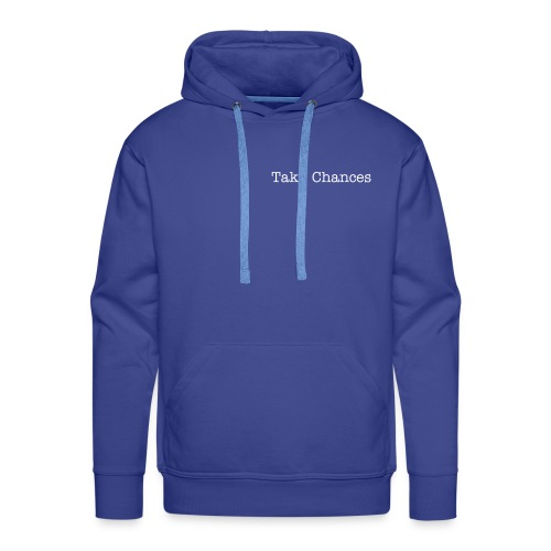take chances - Men's Premium Hoodie