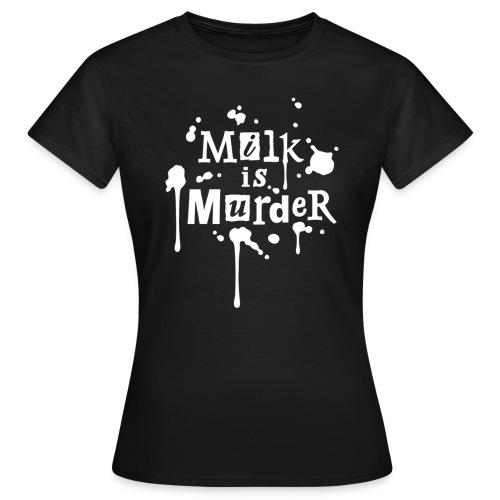 WOMENS Shirt 'MILK IS MURDER' W3 - Frauen T-Shirt