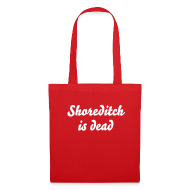 Bags & Backpacks ~ Tote Bag ~ Shoreditch is dead tote bag