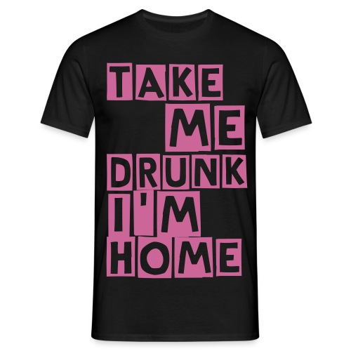 Take me drunk I'm home zwart/rose (cutter) - Mannen T-shirt