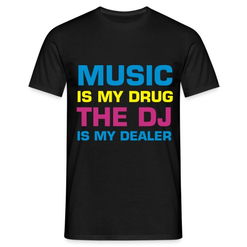 Music is my drug The dj is my dealer (zwart) - Mannen T-shirt