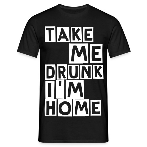 Take me drunk I'm home zwart/wit (cutter) - Mannen T-shirt