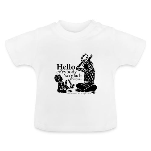 Hello ev'rybody - Baby T-Shirt