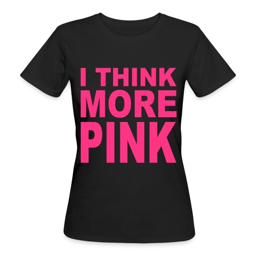MORE Pink :P - Frauen Bio-T-Shirt