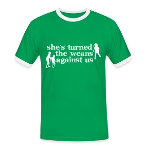She's turned the weans against us - Men's Ringer Shirt