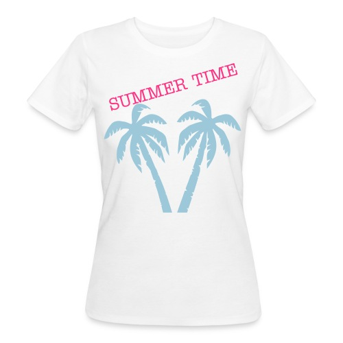 SUMMER TIME IS HERE! - Women's Organic T-Shirt