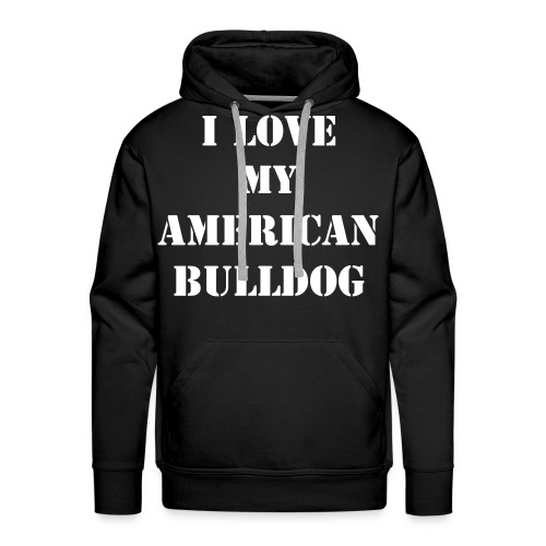 I LOVE MY AMERICAN BULLDOG - PUNISH THE DEED - NOT THE BREED - Herre Premium hættetrøje