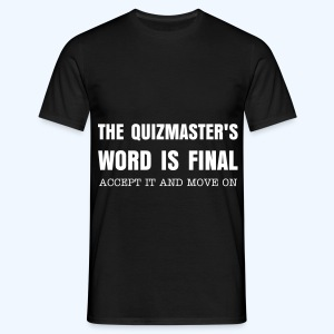 Quizmasters Word is Final in Black - Men's T-Shirt