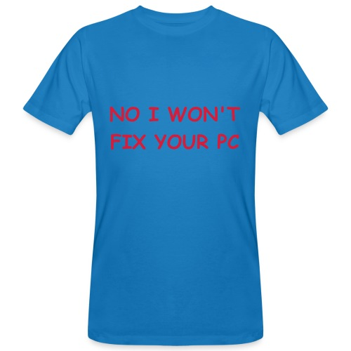 NO I WON'T FIX - Men's Organic T-Shirt