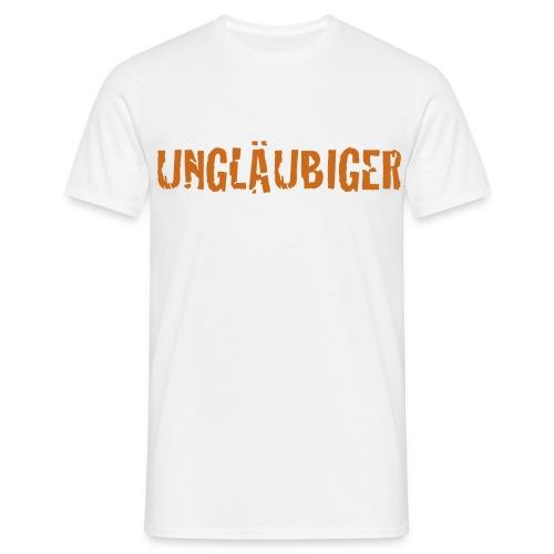 Ungläubig - Männer T-Shirt