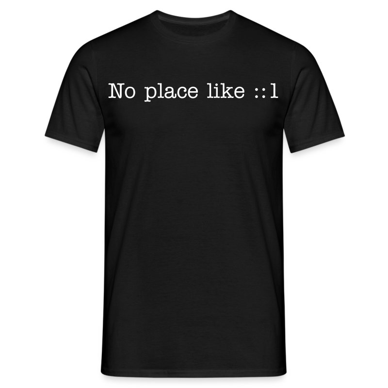 No place like ::1 (Front) - Men's T-Shirt