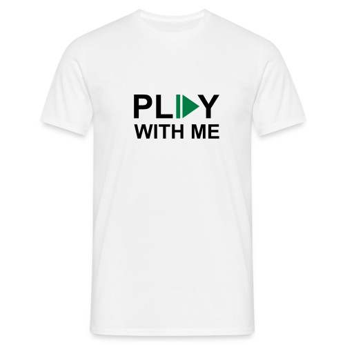 play with me - Männer T-Shirt