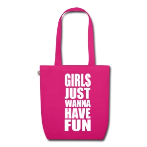 Girls just wanna have fun tote bag - EarthPositive Tote Bag