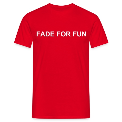 Fade for fun - Männer T-Shirt