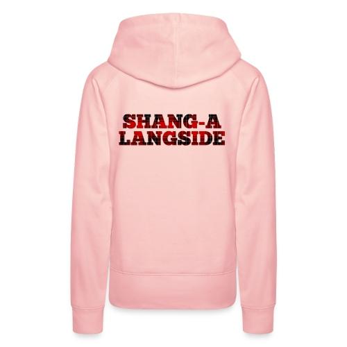 Shang-A-Langside - Women's Premium Hoodie