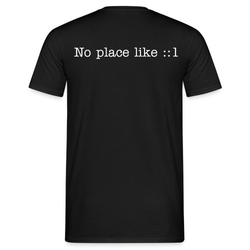 No place like ::1 (Back) - Men's T-Shirt