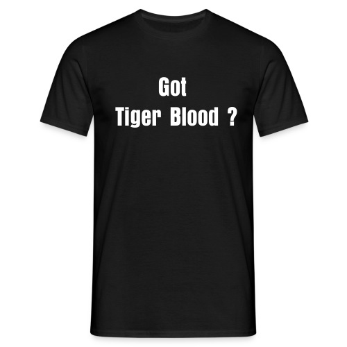 GOT TIGER BLOOD? - Männer T-Shirt