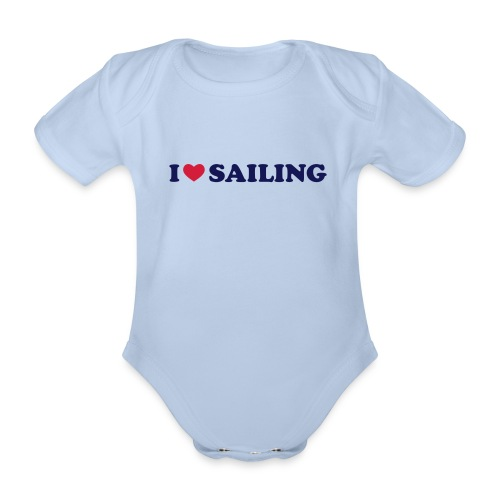 Baby Body I Love Sailing  - Baby Bio-Kurzarm-Body