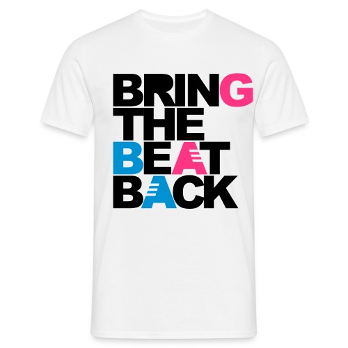Bring The Beat Back T-Shirt - Men's T-Shirt